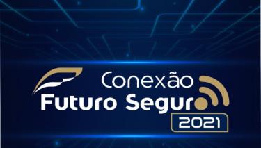 Faltam poucos dias para o Conexão Futuro Seguro 2021